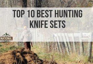 TOP 10 BEST HUNTING KNIFE SETS