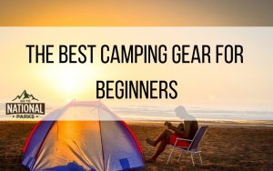 The Best Camping Gear for Beginners