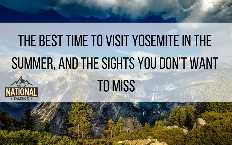 Best Time to Visit Yosemite: Tips for Every Season
